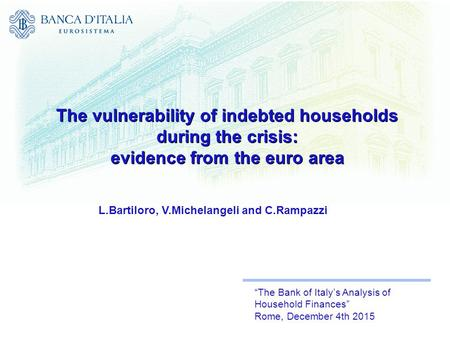 The vulnerability of indebted households during the crisis: evidence from the euro area The vulnerability of indebted households during the crisis: evidence.