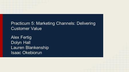 Ivy Mattingly Marketing Principles 310 6382 Fall Semester