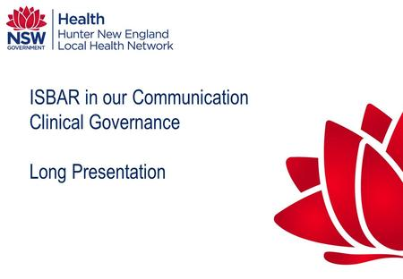 ISBAR in our Communication Clinical Governance Long Presentation