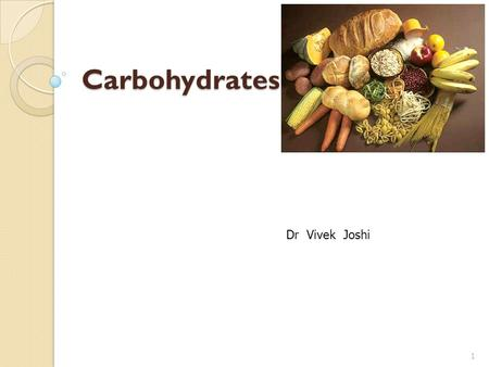 Carbohydrates 1 Dr Vivek Joshi. Contents and Learning Objectives Introduction Functions General classification Various representation Monosaccharide structure.