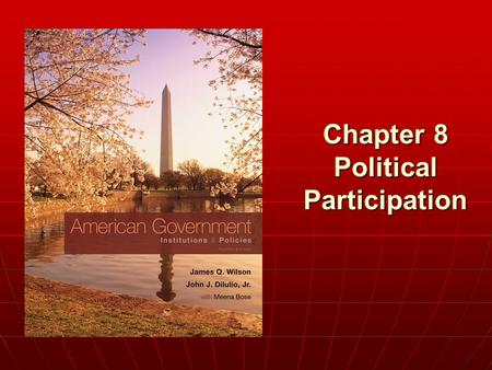 Chapter 8 Political Participation. Copyright © 2011 Cengage WHO GOVERNS? WHO GOVERNS? 1.Who votes, who doesn't? 2.Why do some people participate in politics.