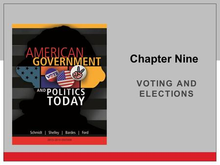 Copyright © 2014 Cengage Learning VOTING AND ELECTIONS Chapter Nine.