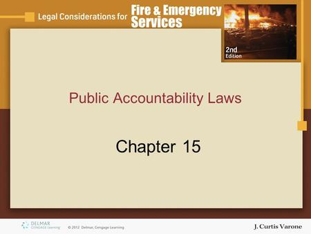 Public Accountability Laws Chapter 15. Copyright © 2007 Thomson Delmar Learning Objectives Identify common types of public accountability laws. Explain.