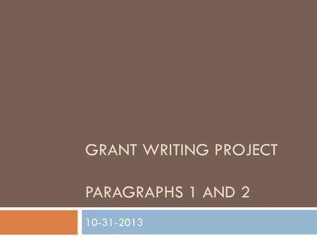 GRANT WRITING PROJECT PARAGRAPHS 1 AND 2 10-31-2013.