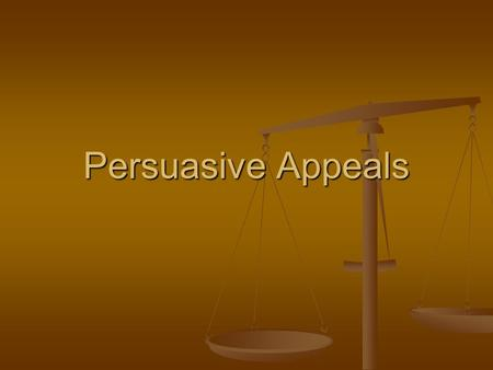 Persuasive Appeals. Methods used to convince people to agree with a position. Methods used to convince people to agree with a position. There are several.