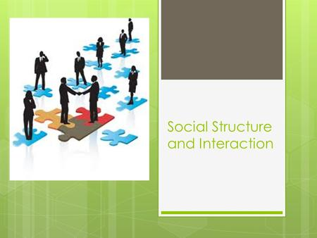 Social Structure and Interaction. Macro V. Microsociology  Macro: Focuses on broad Features of society  Examples?  Micro: Examines Social Interaction.