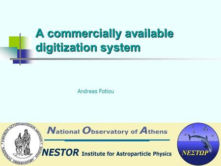 A commercially available digitization system Fotiou Andreas Andreas Fotiou.
