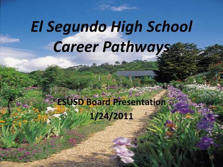 El Segundo High School Career Pathways ESUSD Board Presentation 1/24/2011.