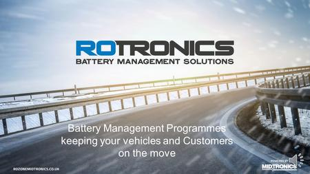 Battery Management Programmes keeping your vehicles and Customers on the move.