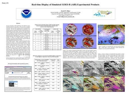 Real-time Display of Simulated GOES-R (ABI) Experimental Products Donald W. Hillger NOAA/NESDIS, SaTellite Applications and Research (STAR) Regional And.