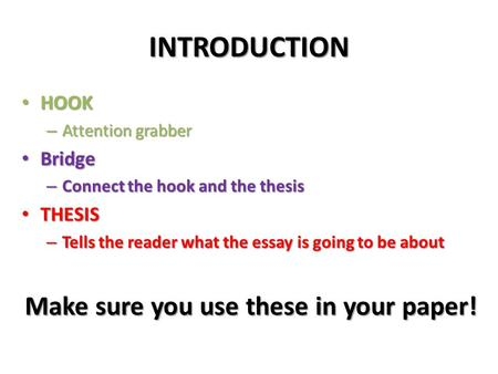 Make sure you use these in your paper!