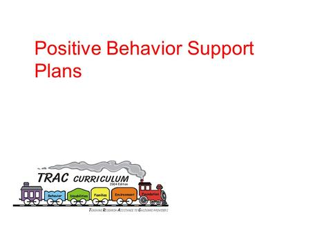 Positive Behavior Support Plans. How it all Fits Together Social Skills Instruction Positive Behavior Support Plans Strategies become more intense Behavior.