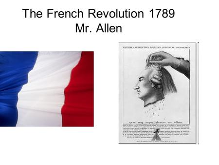 The French Revolution 1789 Mr. Allen. France 1789.