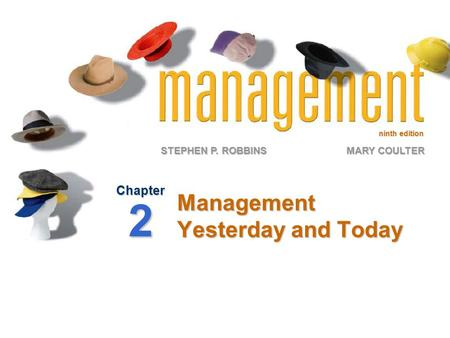 Ninth edition STEPHEN P. ROBBINS MARY COULTER Management Yesterday and Today Chapter 2.