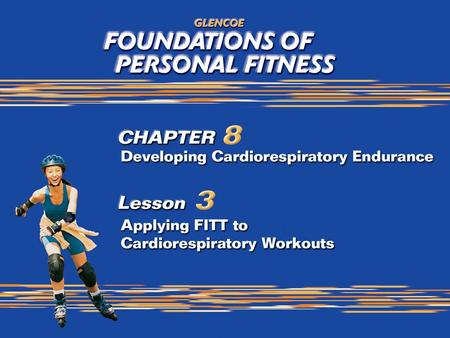 What You Will Do Apply the physiological principles of overload, progression, and FITT to your cardiorespiratory workout. Determine your target heart rate.