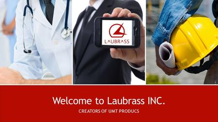 Welcome to Laubrass INC. CREATORS OF UMT PRODUCS.