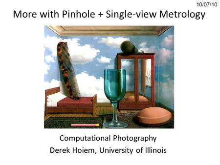 More with Pinhole + Single-view Metrology