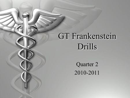 GT Frankenstein Drills Quarter 2 2010-2011. Drill 1 11/7  Take out phrase activity  Homework: Comma HO 189-192 Comma quiz 11/11  Objective: SWBAT read.