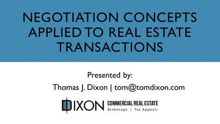 Negotiation Concepts Applied to Real Estate Transactions