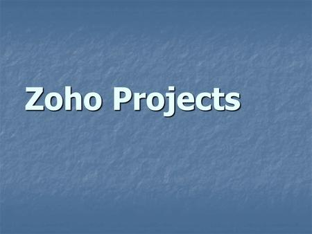 Zoho Projects. Team Project Tool Zoho Projects is an online project management and collaboration tool Zoho Projects is an online project management and.