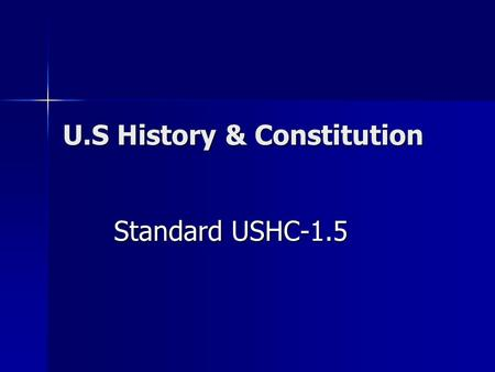 U.S History & Constitution Standard USHC-1.5. Questions to Ask/Answer How is the fundamental principle of limited government protected by the Constitution.