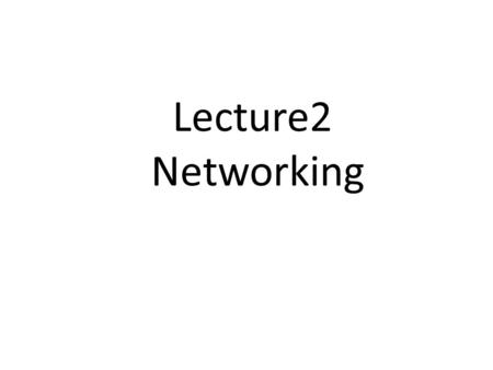 Lecture2 Networking. Overview Email and spam World Wide Web Censorship Freedom of expression Children and inappropriate content Breaking trust on the.