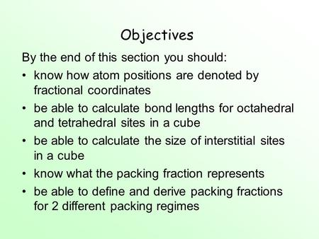 Objectives By the end of this section you should: know how atom positions are denoted by fractional coordinates be able to calculate bond lengths for octahedral.