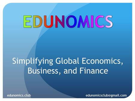 Simplifying Global Economics, Business, and Finance edunomics.club