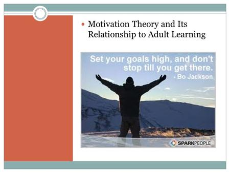 Motivation Theory and Its Relationship to Adult Learning.