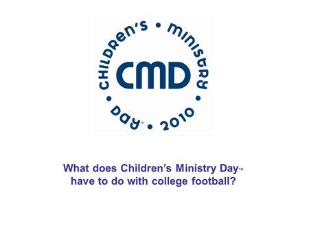 Ben Hill Griffin Stadium What does Children's Ministry Day TM have to do with college football?