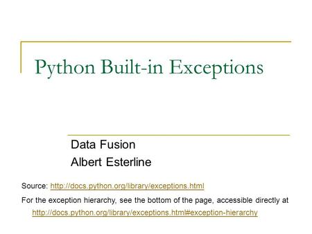 Python Built-in Exceptions Data Fusion Albert Esterline Source: