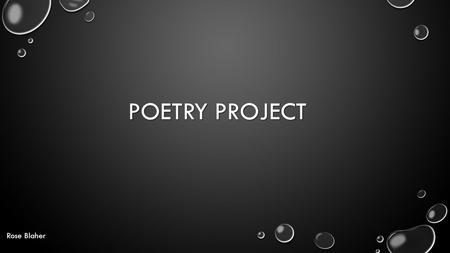 Poetry Project Rose Blaher.