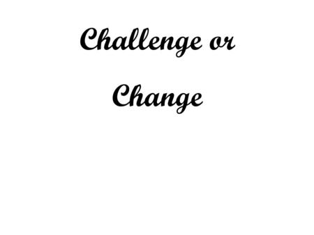 "Challenge or Change. When I Survey The Wondrous Cross Words: Isaac Watts – 1707 ""See, from His head, His hands, His feet, Sorrow and love flow mingled."