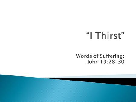 Words of Suffering: John 19:28-30.  God is unique among human deities  God is unique among human deities (Col 2:9; 1 Tim 3:16)  God came to earth &