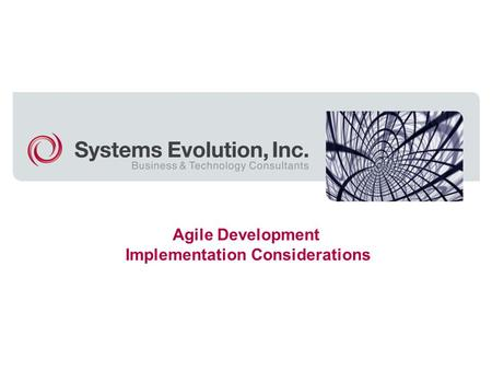 Agile Development Implementation Considerations. Agile software development is a methodology based on iterative and incremental development, where requirements.
