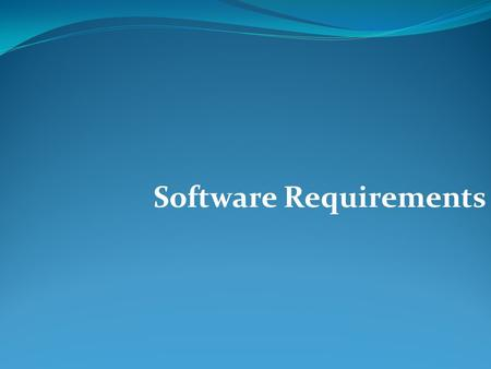 Software Requirements. Objectives: l To introduce the concepts of user and system requirements l To describe functional / non-functional requirements.