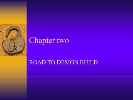 1 Chapter two ROAD TO DESIGN BUILD. 2 ROAD MAP  THE COST PLUS GUARANTEED MAXIMUM PRICE CONTRACT (GMP)  CM  PM  DB IS THE LATEST STAGE: NEW PERSPECTIVE.