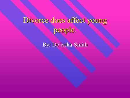 The effects of divorce on the performance of children at school