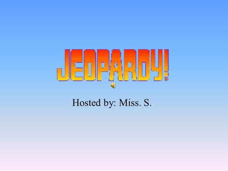 Hosted by: Miss. S. Jeopardy Challenge This case demonstrated the pervasiveness of Anti-Semitism in Europe during the 1890's.