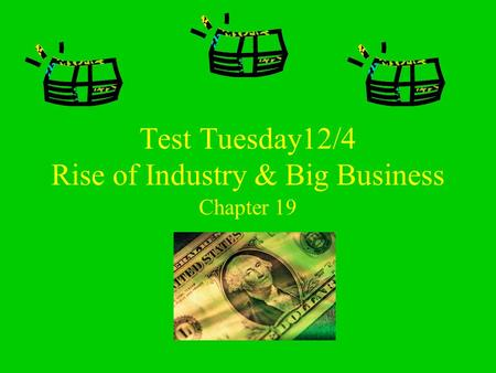 Test Tuesday12/4 Rise of Industry & Big Business Chapter 19.