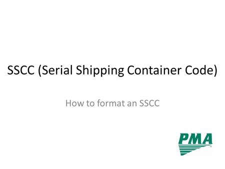 SSCC (Serial Shipping Container Code) How to format an SSCC.