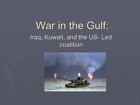 War in the Gulf: Iraq, Kuwait, and the US- Led coalition.