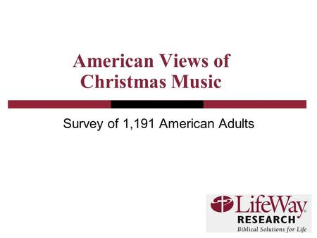 American Views of Christmas Music Survey of 1,191 American Adults.