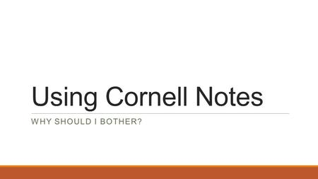 Using Cornell Notes WHY SHOULD I BOTHER?. Which puzzle would be easier to put together? This one……