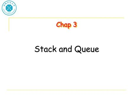 Chap 3 Stack and Queue. Templates in C++ Template function in C++ makes it easier to reuse classes and functions. A template can be viewed as a variable.