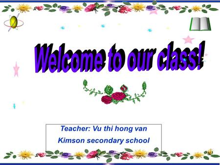 Teacher: Vu thi hong van Kimson secondary school.