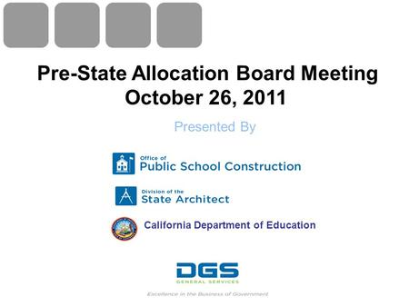 Pre-State Allocation Board Meeting October 26, 2011 Presented By California Department of Education.