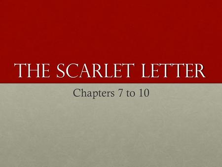 The Scarlet Letter Chapters 7 to 10. Warm UP: Cite specific quotes or passages when answering the following questions: What did you find most compelling.