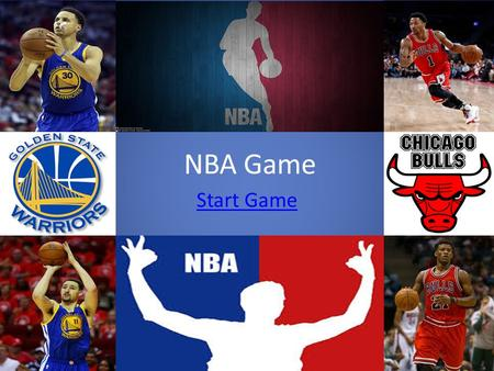 NBA Game Start Game. This is the first game of the season and you are the golden state warriors going against the Chicago bulls. You are coming up the.