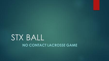 NO Contact lacrosse game